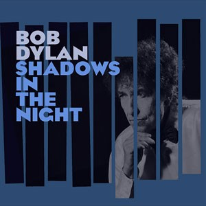 'Shadows in the night', de Bob Dylan (Foto: Divulgação)